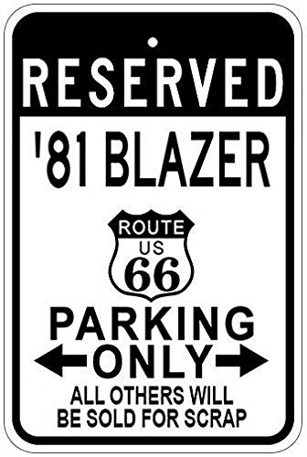 Weytff Metal Signs 1981 81 Chevy Blazer Route 66 Parking Sign - 8 X 12 Inches (Blazer Route 66)