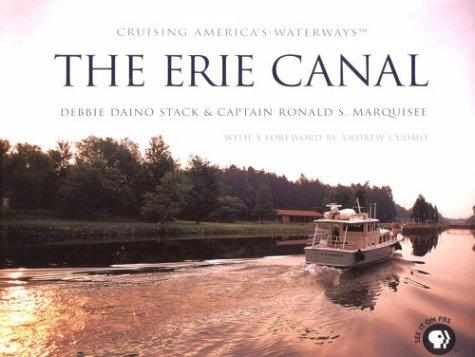 Cruising America's Waterways: The Erie Canal: Debbie Daino Stack ...