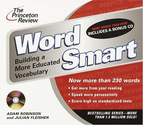 The Princeton Review Word Smart : Building a More Educated Vocabulary by Living Language