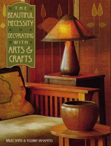The Beautiful Necessity: Decorating With Arts and Crafts by Brand: Gibbs Smith Publishers