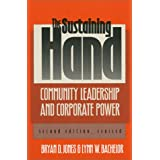 The Sustaining Hand: Community Leadership and Corporate Power Second Edition, Revised
