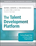 img - for The Talent Development Platform: Putting People First in Social Change Organizations (The Jossey-Bass Nonprofit Guidebook Series) book / textbook / text book