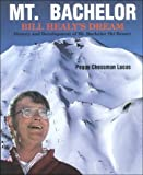 Mt. Bachelor, Bill Healy's Dream, Peggy C. Lucas, 0892882778