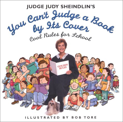 Read Online Judge Judy Sheindlin's You Can't Judge a Book by Its Cover: Cool Rules for School PDF