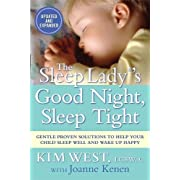 The Sleep Lady?'s Good Night, Sleep Tight: Gentle Proven Solutions to Help Your Child Sleep Well and Wake Up Happy