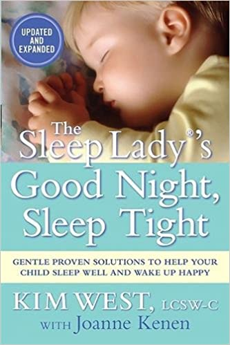the sleep ladys good night sleep tight gentle proven solutions to help your child sleep well and wake up happy kim west joanne kenen 8601400385067