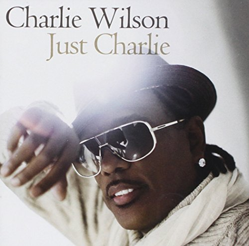 Just Charlie (Best Of Charlie Wilson Cd)