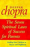img - for The Seven Spiritual Laws of Success for Parents book / textbook / text book