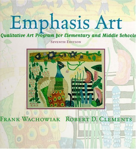 Emphasis Art - A Qualitative Program for Elementary & Middle Schools (7th, 01) by Wachowiak, Frank - Clements, Robert D [Hardcover (2000)]
