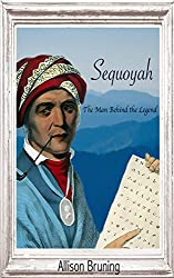 Sequoyah: The Man Behind the Legend