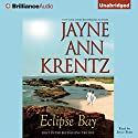 Eclipse Bay: Eclipse Bay Series, Book 1 Audiobook by Jayne Ann Krentz Narrated by Joyce Bean