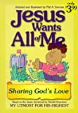 Jesus Wants All of Me, Phil A. Smouse, 1577488830