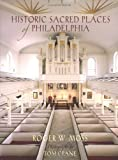 Historic Sacred Places of Philadelphia, Roger W. Moss, 0812237927