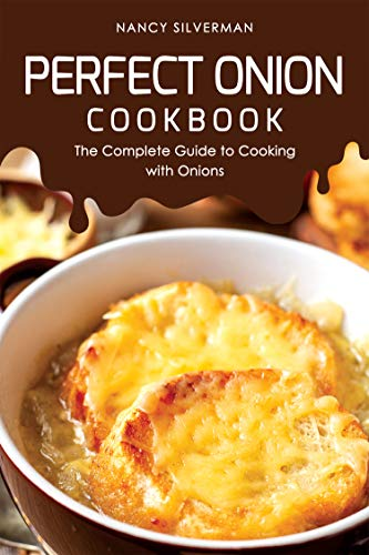 Perfect Onion Cookbook: The Complete Guide to Cooking with - Onion Dip Ring