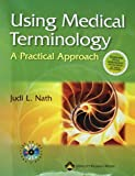 Using Medical Terminology: A Practical Approach