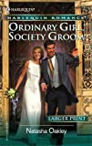 Ordinary Girl, Society Groom, Natasha Oakley, 0373182406