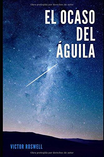 El ocaso del Águila (Spanish Edition) ebook