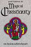 Patterns in Magical Christianity, Nicholas Whitehead, 0965083977