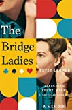 img - for The Bridge Ladies: A Memoir book / textbook / text book