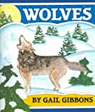 Wolves, Gail Gibbons, 1595191135