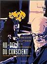 Au delà du conscient. Histoire illustrée de la psychiatrie et de la psychanalyse par Roudinesco