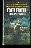 Carol, the Pursued, Katheryn Kimbrough, 0445045051