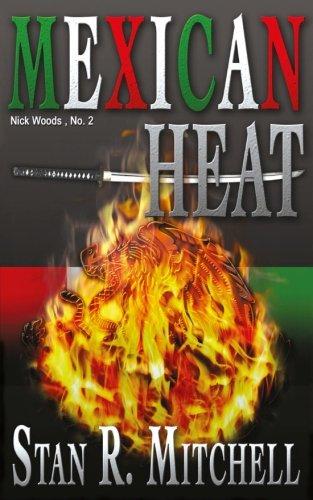 Mexican Heat (Nick Woods Book 2) (Volume 2)