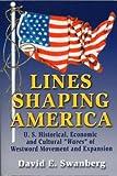 Lines Shaping America, David Swanberg, 0887392083