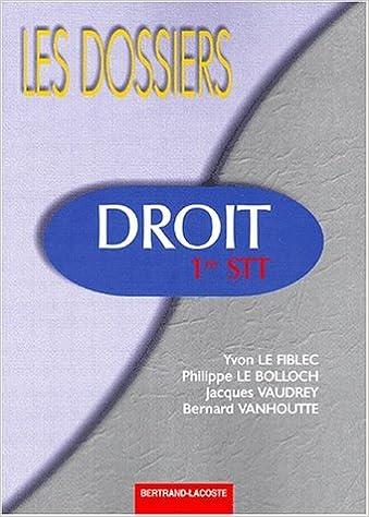 Ebook et magazine à télécharger gratuitement Droit 1ère STT PDF CHM by Philippe Le Bolloch,Yvon Le Fiblec