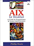 Aix for Breakfast: A Guide for Programmers and System Administrators