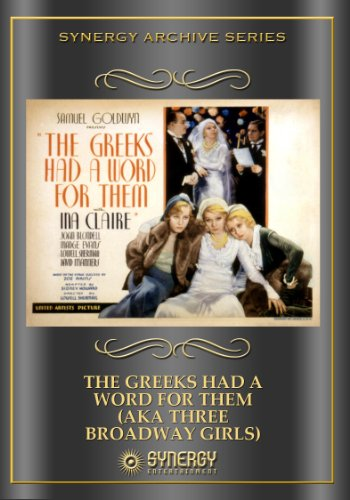 The Greeks Had a Discussion for Them (aka Three Broadway Girls)