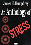 img - for An Anthology of Stress: Selected Works of James H. Humphrey book / textbook / text book