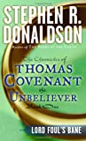 Lord Foul's Bane: The Cronicles of Thomas Covenant the Unbeliever: Book One