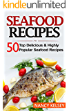 Seafood Recipes: Top 50 Most Delicious & Highly Popular Seafood Recipes