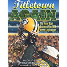 Titletown Again: The Super Bowl Season of the 1996 Green Bay Packers