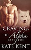 Craving the Alpha: Part Two (Lycan Lovers Book 2)