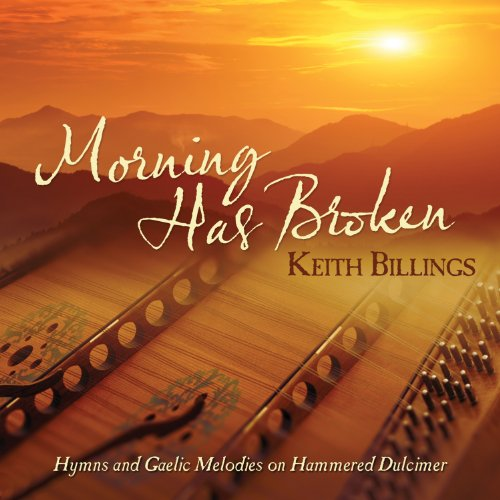 Morning Has Broken: Hymns And Gaelic Melodies On Hammered - Billings Stores