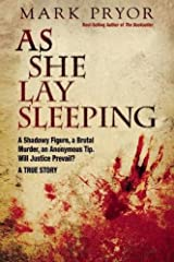 As She Lay Sleeping: A Shadowy Figure, a Brutal Murder, an Anonymous Tip, Will Justice Prevail?   A True Story Hardcover