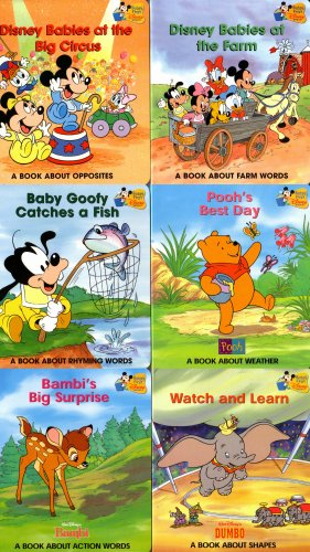 6 Baby's First Disney Books: Disney Babies At the Big Circus; Disney Babies At the Farm; Baby Goofy Catches a Fish; Pooh's Best Day; Bambi's Big Surprise; Watch and Learn (Disney Babies; Disney's Baby Goofy; Disney's Winnie the Pooh; Walt Disney's Bambi; Walt Disney's Dumbo, A Book About Opposites; A Book About Farm Words; A Book About Rhyming Words; A Book About Weather; A Book About Action Words