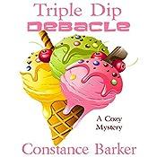 Triple Dip Debacle: Caesar's Creek Mysteries, Book 7 | Constance Barker