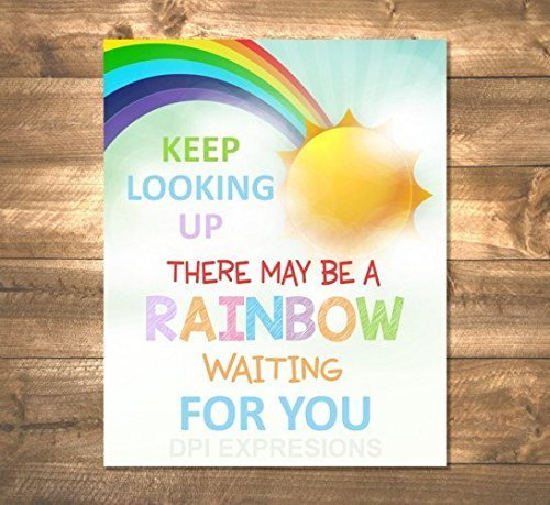 Amazoncom Keep Looking Up There May Be A Rainbow Waiting For You