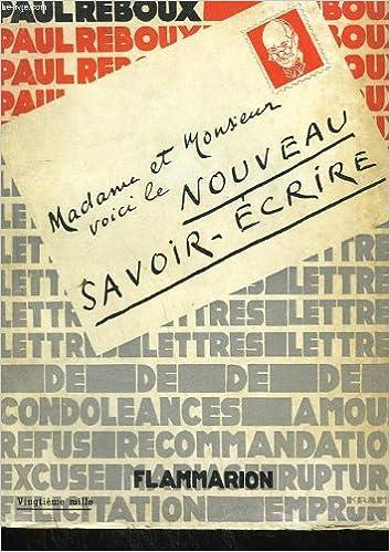 40e672bb651 Amazon.fr - Le nouveau savoir ecrire ou l art de rediger les lettres  difficiles   lettres d affaires