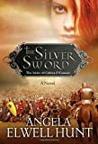 The Silver Sword, Angela Elwell Hunt, 0307458091