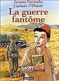 """Afficher """"Carnets d'Orient n° 6 La guerre fantôme"""""""