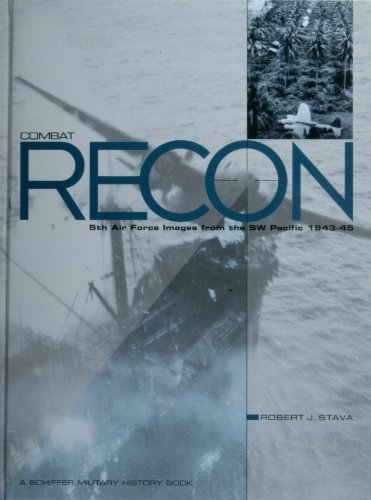 Combat Recon: 5th Air Force Images from the Sw Pacific 1943-45