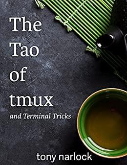 The Tao of tmux: and Terminal Tricks