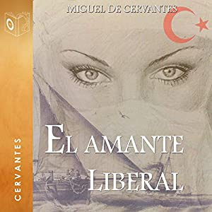 El amante liberal [The Liberal Lover] Audiobook