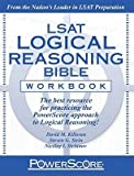 PowerScore LSAT Logical Reasoning Bible Workbook (text only) by D. M. Killoran,S. G. Stein,N. I. Siclunov