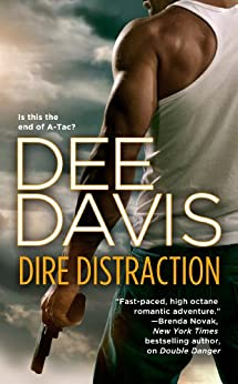 Dire Distraction (An A-Tac Series Book 7) by [Davis, Dee]