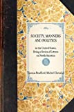 Society, Manners and Politics in the United States, Michel Chevalier and Thomas Bradford, 1429002077